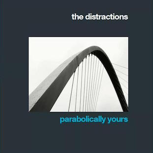 The Distractions - Parabolically Yours