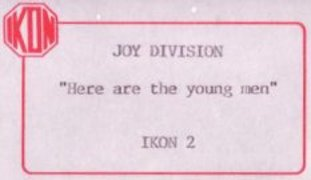 FACT 37 - Joy Division - Here Are The Young Men