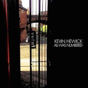 Kevin Hewick - All Was Numbered