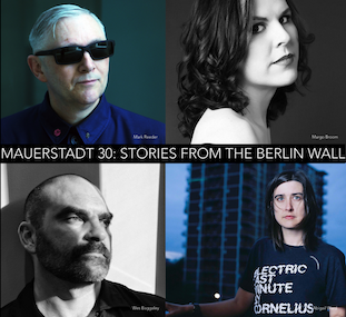 Mauerstadt 30: Stories From The Berlin Wall @ YES 9 Nov 2019
