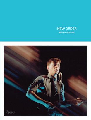 New Order - Kevin Cummins [Rizzoli, 2015]