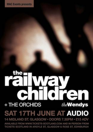 The Railway Children, The Orchids, The Wendys live @ Audio, Glasgow
