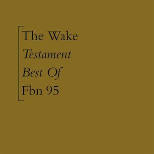 The Wake - Testament (Best Of) [FBN 95]