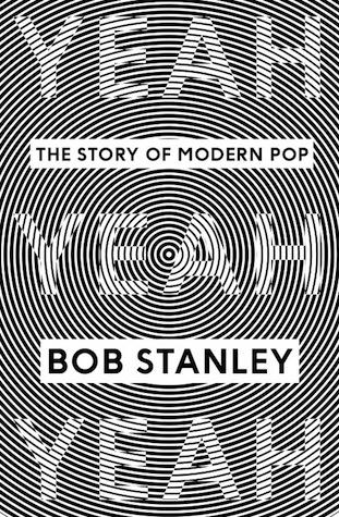 Yeah Yeah Yeah by Bob Stanley