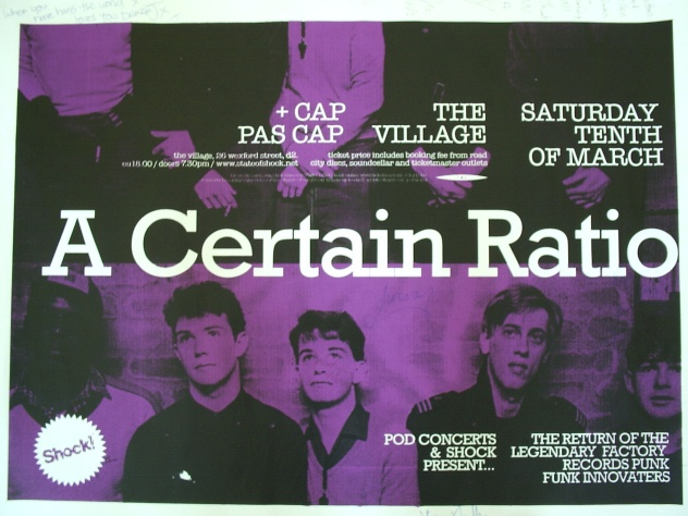 A Certain Ratio - The Village, Dublin, Saturday 10 March 2007; signed poster
