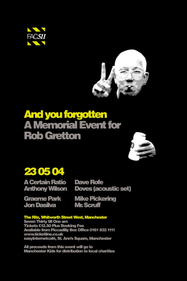 FAC 511: And You Forgotten - A Memorial Event For Rob Gretton