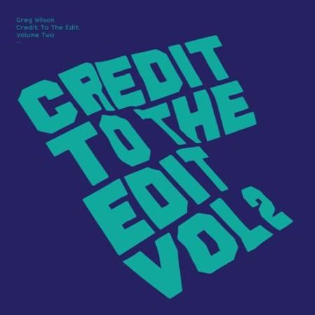 Credit To The Edit Vol 2 - Compiled and Edited by Greg Wilson; front cover