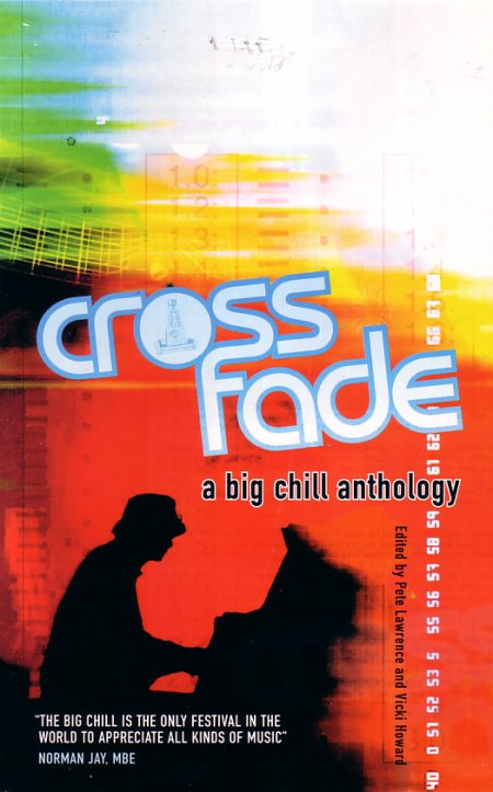 Crossfade: A Big Chill Anthology - edited by Pete Lawrence and Vicki Howard