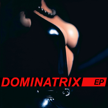 Dominatrix - Dominatrix EP; front cover detail