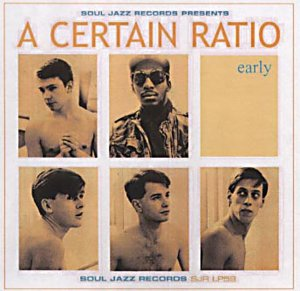 Early - A Certain Ratio compilation on SoulJazz Records