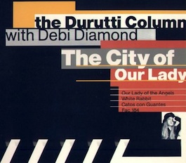 FAC 184 THE DURUTTI COLUMN The City of Our Lady