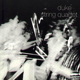 Factory Classical - FACT 246 Duke String Quartet