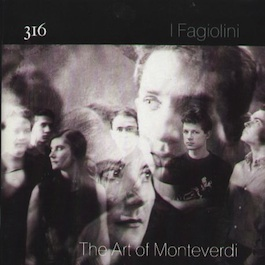 FACT 316 I FAGIOLINI The Art of Monteverdi