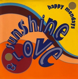 FAC 372 HAPPY MONDAYS Sunshine and Love