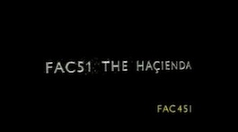 FAC 451 Love Will Tear Us Apart (Hacienda documentary)