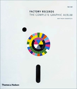 FAC 461 MATTHEW ROBERTSON Factory Records The Complete Graphic Album