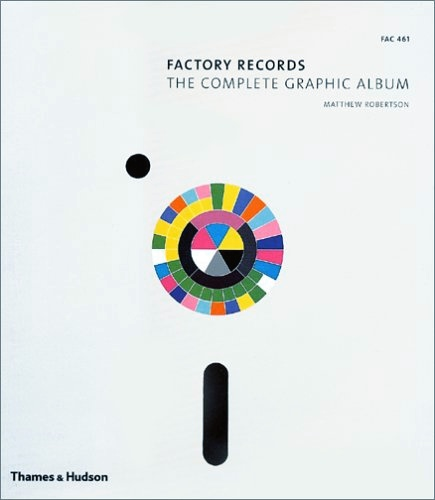 FAC 461 Factory Records: The Complete Graphic Album