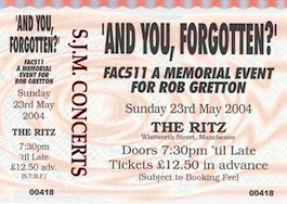 FAC 511 'And you forgotten' (A memorial event for Rob Gretton)