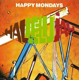 FACT 260 HAPPY MONDAYS Hallelujah