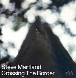FAC 366 STEVE MARTLAND Crossing The Border