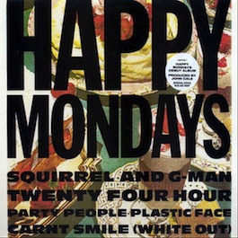 FACT 170 (AU) HAPPY MONDAYS Squirrel And G-Men, Twenty Four Hour Party People Plastic Face Carnt Smile (White Out)