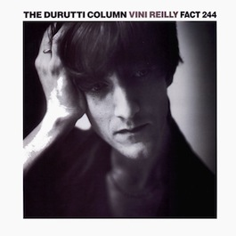 FACT 244 THE DURUTTI COLUMN Vini Reilly