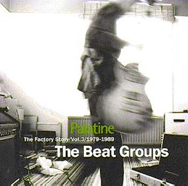 FACT 334 VARIOUS ARTISTS Palatine - The Factory Story / Vol. 3 / 1979-1989 - The Beat Groups