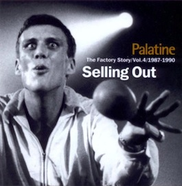 FACT 344 VARIOUS ARTISTS Palatine - The Factory Story / Vol. 4 / 1987-1990 - Selling Out