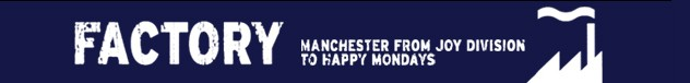 Factory: Manchester from Joy Division to Happy Mondays; BBC logo
