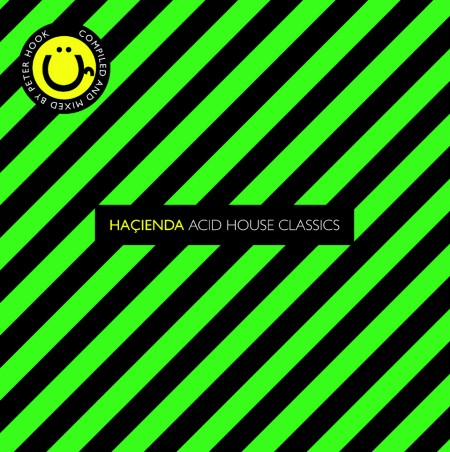 Hacienda: Acid House Classics - Compiled & mixed by Peter Hook; front cover detail
