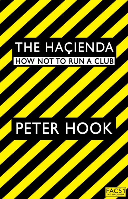 The Hacienda - How Not To Run A Club by Peter Hook; front cover detail