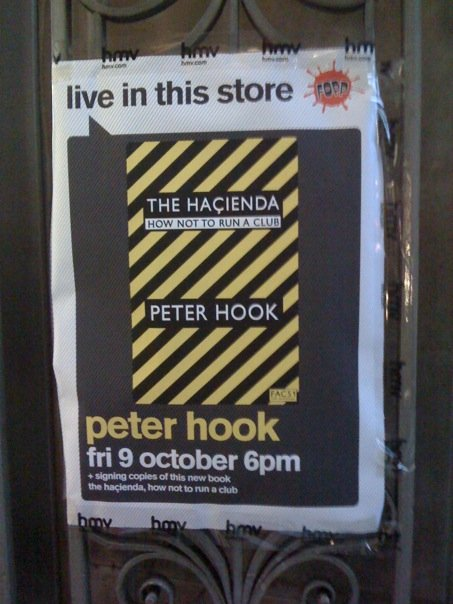 The Hacienda - How Not To Run A Club by Peter Hook; Fopp book signing 9 October 2009 - poster