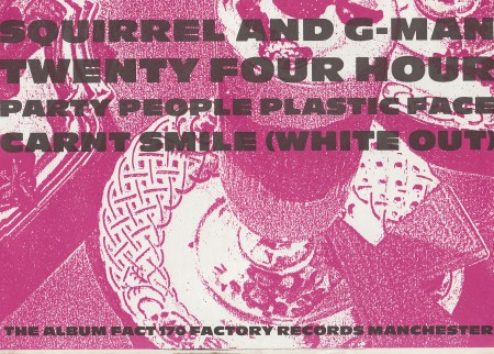 FACT 170C Squirrel & G-Man Twenty-Four Hour Party People Plastic Face Carn't Smile (White Out); press kit front