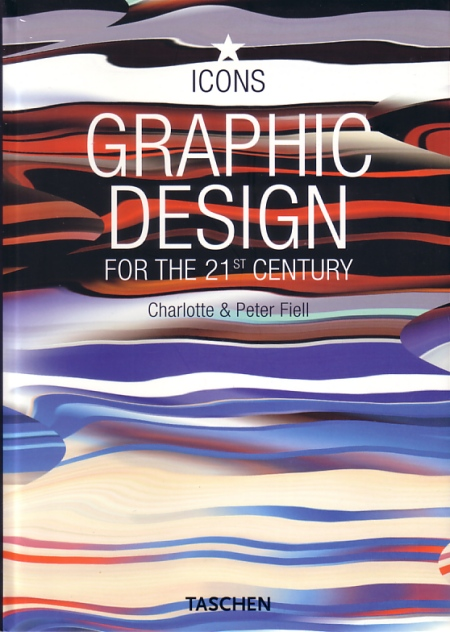 Graphic Design for the 21st Century by Charlotte and Peter Fiell; front cover detail
