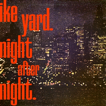 Ike Yard - Night After Night (Crépuscule); front cover detail