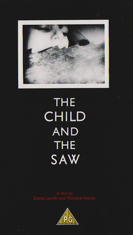IKON 18 DANIEL LANDIN & RICHARD HESLOP The Child And The Saw