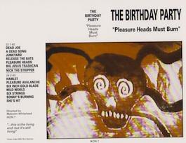 IKON 7 THE BIRTHDAY PARTY Pleasureheads Must Burn