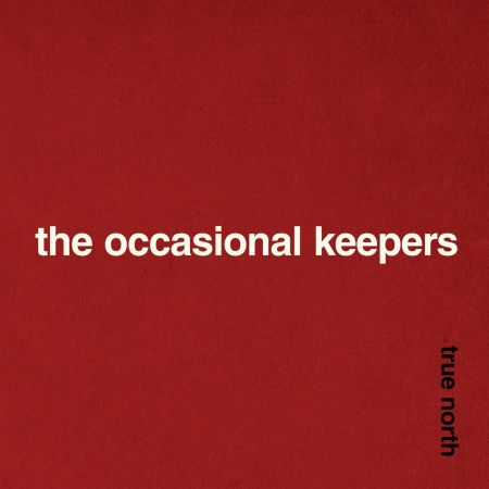 The Occasional Keepers - LTMCD 2511 True North; front cover detail