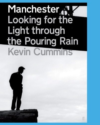 Manchester: Looking for the Light through the Pouring Rain by Kevin Cummins; front cover detail
