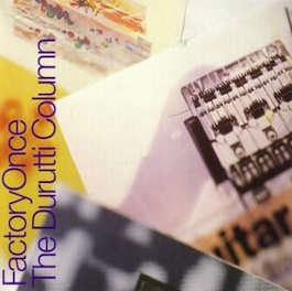 FACDO 204 THE DURUTTI COLUMN The Guitar and Other Machines