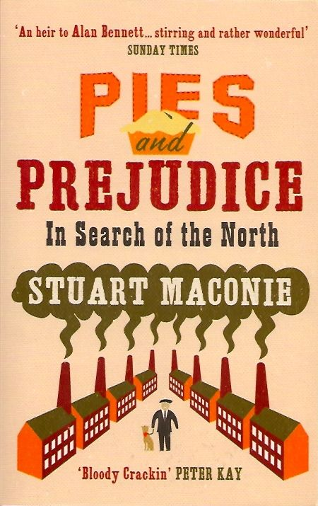 Pies and Prejudice by Stuart Maconie; front cover detail