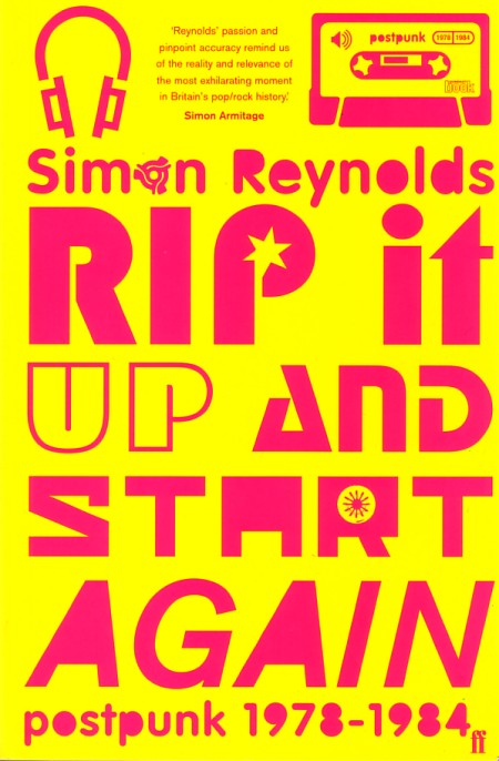 Rip It Up and Start Again: Post-punk 1978-1984 by Simon Reynolds; front cover detail