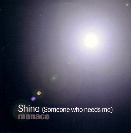 Monaco - Shine (Someone Who Needs Me) promo cd single in card sleeve; front cover detail