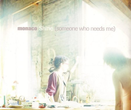 Monaco - Shine (Someone Who Needs Me); front cover detail