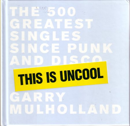 This Is Uncool by Garry Mulholland