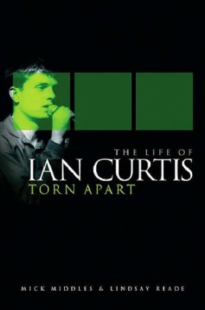 Torn Apart: The Life of Ian Curtis
