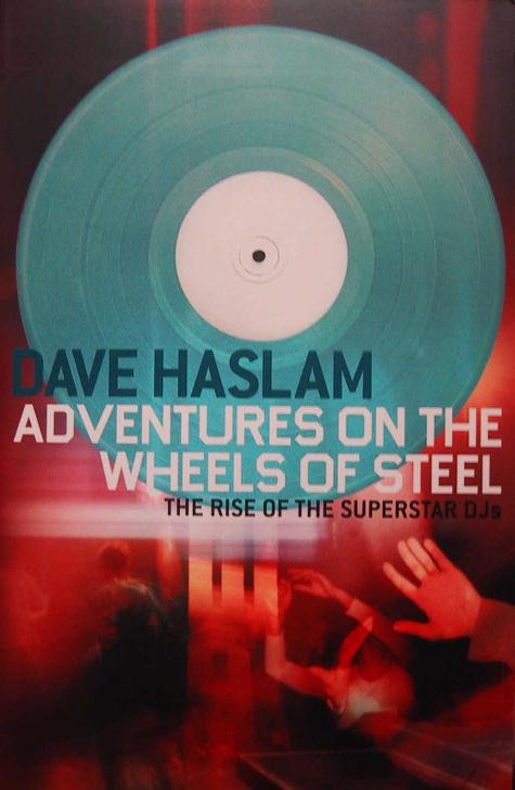 Adventures on the Wheels of Steel - The Rise of the Superstar DJs