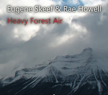 Eugene Skeef and Rae Howell - Heavy Forest Air