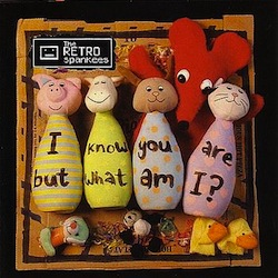 The Retro Spankees - 'I Know You Are But What Am I?' CD album