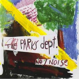 The Parks Dept. - No / Noise